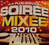 La plus grande soirée mixée 2010