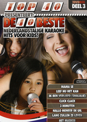 Top 40 presenteert : De 40 beste Nederlandstalige karaoke hits voor kids!. vol.3