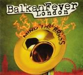 BalkanFever London : Mind the brass