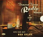 Theme time radio hour : season 3 : with your host Bob Dylan