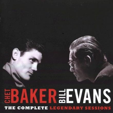 Chet Baker & Bill Evans : the complete legendary sessions