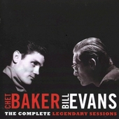 Chet Baker & Bill Evans : the complete legendary sessions