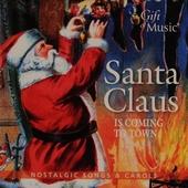 Santa Claus is coming to town : Nostalgic songs & carols