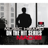 Music heard on the hit series Mad Men