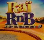 Raï RnB : Le son raï urbain 2011