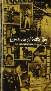West Coast Seattle boy : the Jimi Hendrix anthology