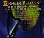 Anne de Bretagne : le rock opéra : live au chateau des Ducs de Bretagne