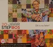 Dit is nu later! : 20 jaar Stef Bos