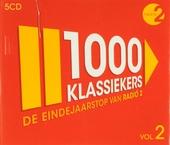 1000 klassiekers Radio 2 : de eindejaarstop. Vol. 2