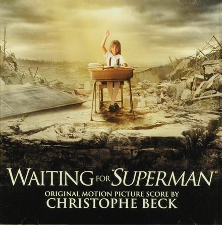 "Waiting for ""Superman"" : original motion picture score"