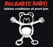 Rockabye baby! : Lullaby renditions of Pearl Jam