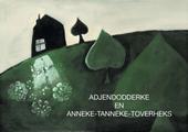 Adjendodderke en Anneke-Tanneke-Toverheks