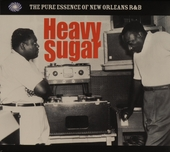Heavy sugar : the pure essence of New Orleans R&B