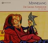 Minnesang : Die grosse Anthologie 12.-15. Jhd.