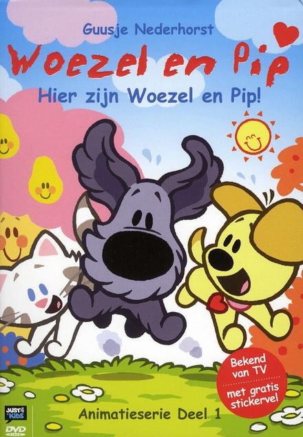 Hier zijn Woezel en Pip!