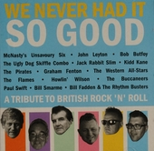We never had it so good : A tribute to British rock 'n' roll