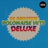 De grootste polonaise hits deluxe. vol.3