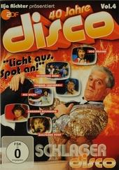 40 Jahre disco : Licht aus, spot an! - Schlager disco. vol.4