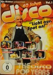 40 Jahre disco : Licht aus, spot an! - The disco pop years. vol.1