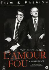 L'amour fou : Yves Saint-Laurent & Pierre Bergé