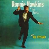 Ronnie Hawkins ; Mr. Dynamo
