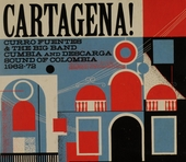 Cartagena! : cumbia and descarga sound of Colombia 1962-1972