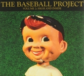 The Baseball Project. vol.2 : High and inside