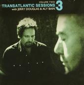 Transatlantic sessions 3. Vol. 2