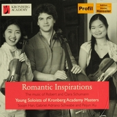 Romantic inspirations : Young soloists of Kronberg Academy masters