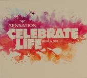Sensation : Celebrate life - Belgium 2011