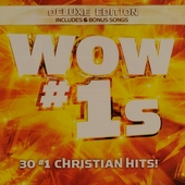 Wow #1s : 30 #1 christian hits! - deluxe edition