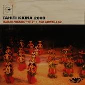 Tahiti Kaina 2000 : Tamarii Punaruu hits