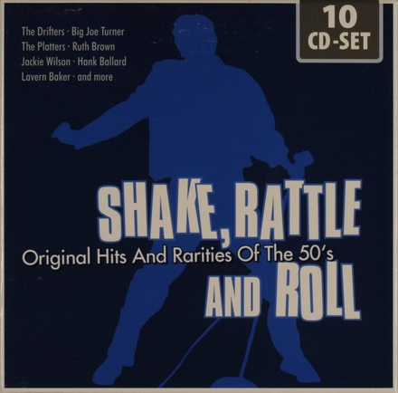 Shake, rattle and roll : Original hits and rarities of the 50's