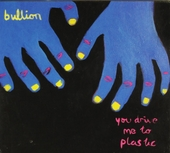 You drive me to plastic
