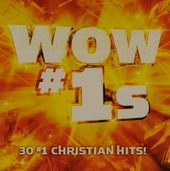 Wow #1s : 30 #1 Christian hits!