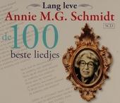 Lang leve Annie M.G. Schmidt : de 100 beste liedjes