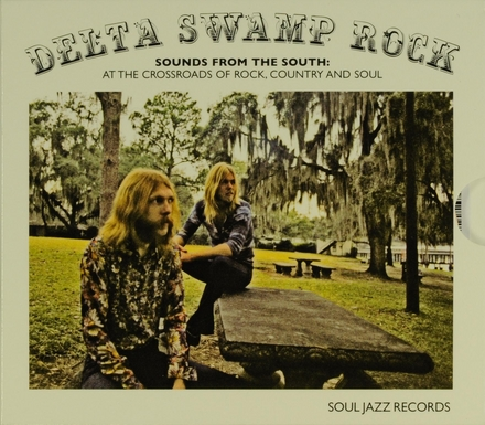 Delta swamp rock : sounds from the south : at the crossroads of rock, country and soul
