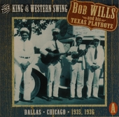 The king of western swing : Dallas, Chicago 1935, 1936. vol.1 - 1935-1940
