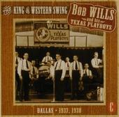 The king of western swing : Dallas 1937, 1938. vol.1 - 1935-1940