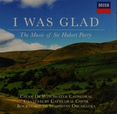 I was glad : the music of sir Hubert Parry