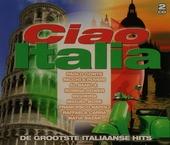 Ciao Italia : De grootste Italiaanse hits