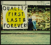 Quality first, last & forever!