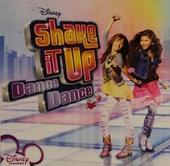 Shake it up : Dance dance