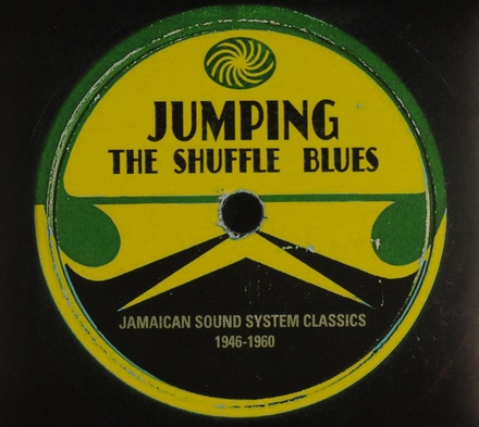 Jumping the shuffle blues : Jamaican sound system classics 1946-1960