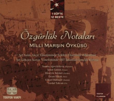 Özgürlük Notalari : Milli Marşin Öyküsü