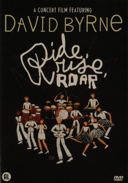 Ride, rise, roar : a concert film