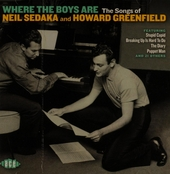 Where the boys are : the songs of Neil Sedaka and Howard Greenfield