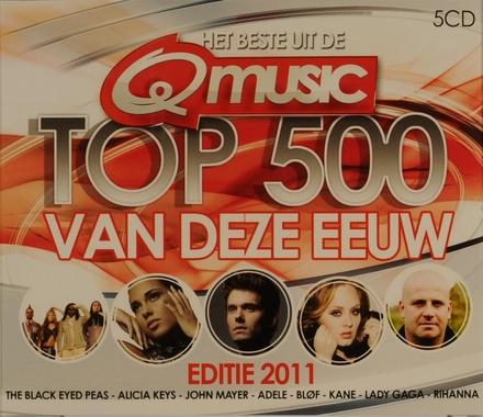 Het beste uit de Qmusic top 500 van deze eeuw : Editie 2011