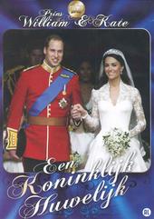 Prins William & Kate : een koninklijk huwelijk