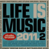 Life is music 2011 : onsterfelijke Studio Brussel songs. 2